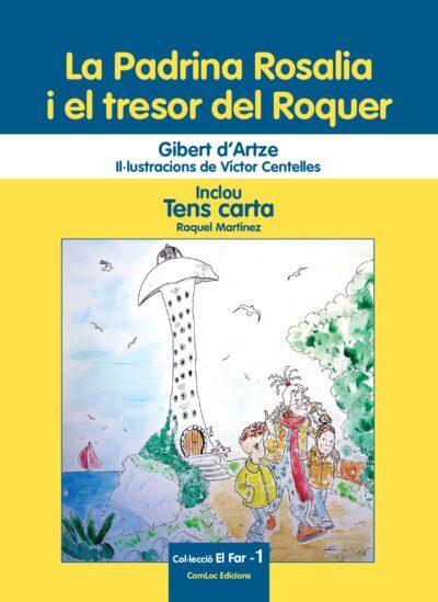 El dissabte 17 d'abril es presenta 'La Padrina Rosalia i el tresor del Roquer'